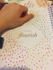 I want to live my life consistent and on purpose—I want to flourish! I'm making it happen, and you can too!