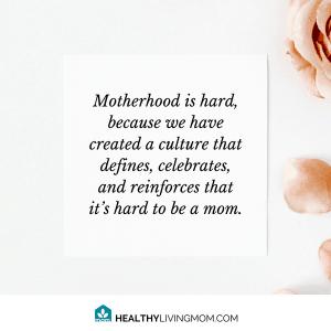 Motherhood is hard is a culture that we've created. #mommemes #itshardbeingamom