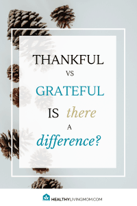 Thankful vs grateful. These words are synonyms, right? What do you think? I used to think so—but through unexpected circumstances, I changed my mind. #thankfulvsgrateful