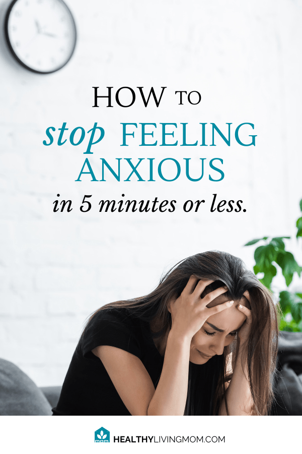 A spouse dies, a child is taken, is it cancer? Fearful thoughts can paralyze us—but they don't have to. Here's how to stop feeling anxious in 5 minutes or less.