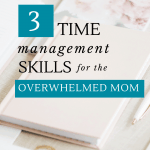 Feel like you never have enough time to get everything done? I felt this way a lot, until I started to understand there's a better way. Using these 3 Time Management Skills I started to see overwhelm disappear and I started feeling like I had more time to focus on the things that mattered—not the things that had to get done. Don't miss these 3 time management tips.