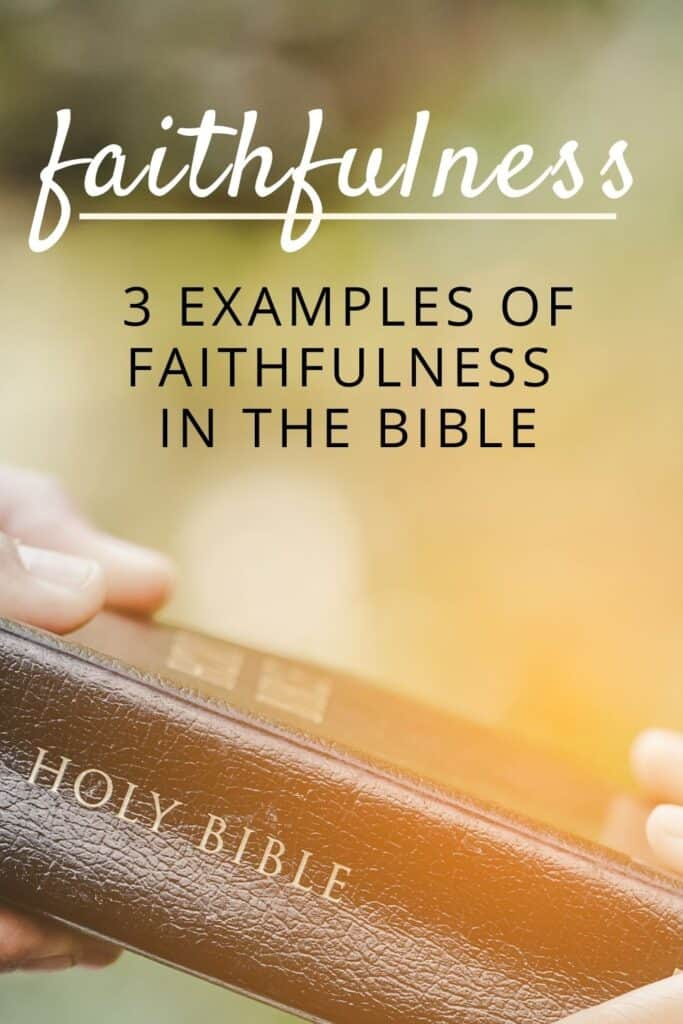 3 examples of faithfulness in the bible pin1