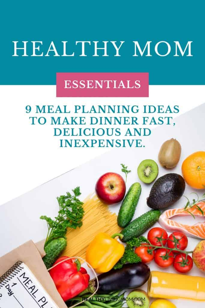 9 Different Meal Planning Ideas for the Healthy Mom