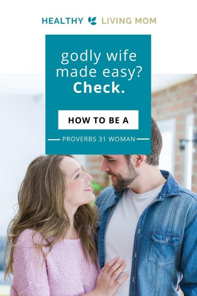 Looking for how to be a better wife, a godly wife, a wife that is modeled after Biblical principles? Don't miss this 1 easy way to know how to be a Proverbs 31 woman. It will take some courage, but it will instantly help you to know how to be a better wife and mom. #Proverbs31woman #godlywife