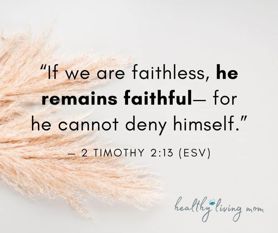 If we are faithless he remains faithful faithfulness quotes