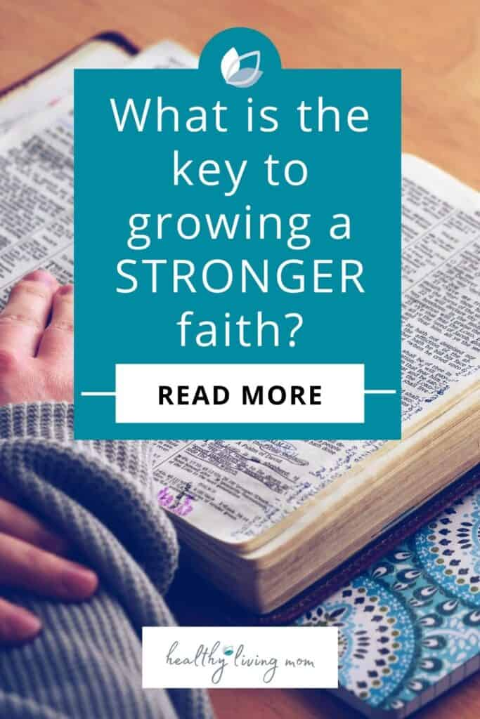 The Key to Growing a Stronger Faith