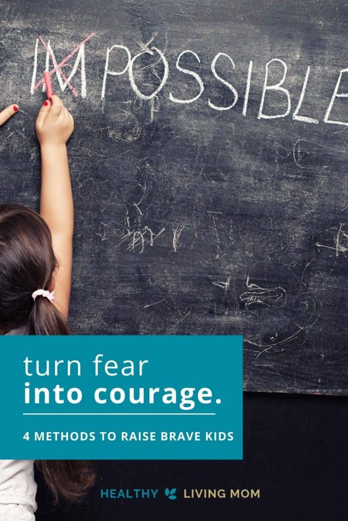 In today's uncertainty of the world it's easy for us to be fearful—and in turn our kids can easily be fearful too. Let's turn that fear into courage! Here's 4 methods for how to raise brave kids.