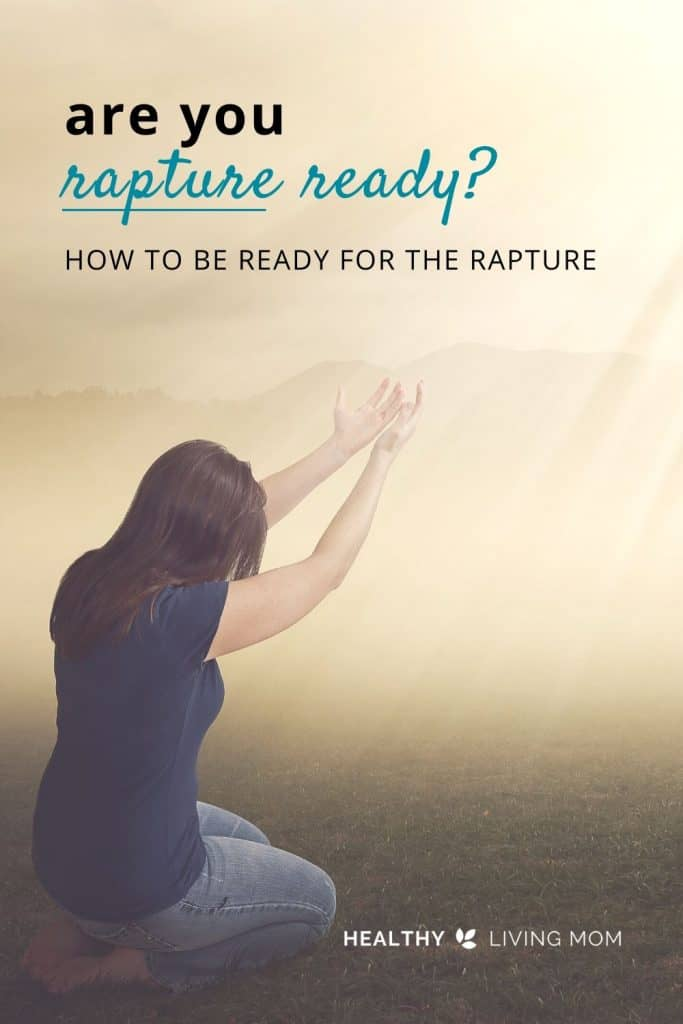 Do you feel like you are rapture ready? If you think the time is near, and you want to know how to be ready for the rapture, you'll want to ask yourself this question.